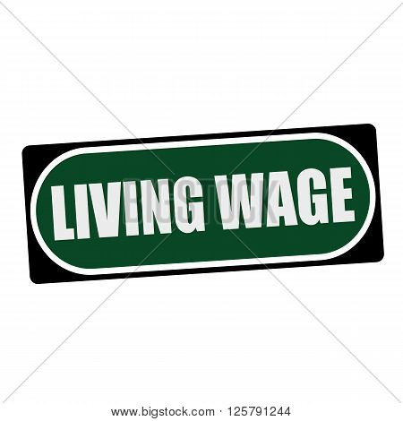 LIVING WAGE white wording on green background black frame