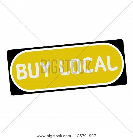 buy local white wording on yellow background black frame