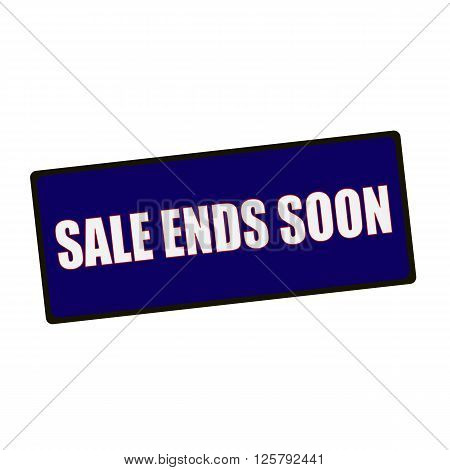 sale ends soon wording on rectangular Green signs