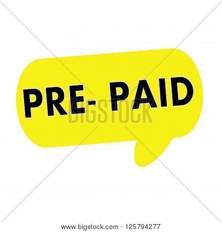 PRE-PAID wording on Speech bubbles yellow rectangular