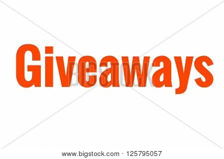 The word giveaways in the color orange. Great for bloggers and businesses.