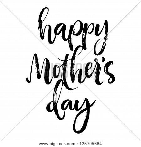 Happy mother's day calligraphic lettering. Isolated black letters on white background. Rough brush strokes.