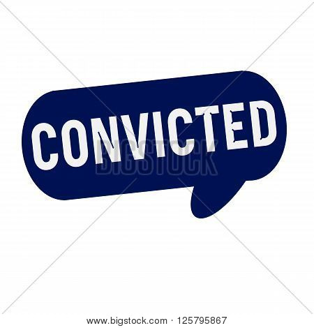 CONVICTED wording on Speech bubbles blue cylinder