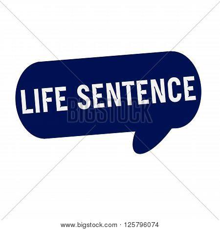 LIFE SENTENCE wording on Speech bubbles blue cylinder