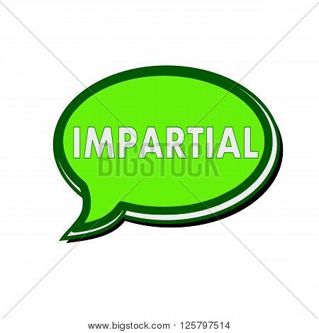 IMPARTIAL white wording on green Speech bubbles