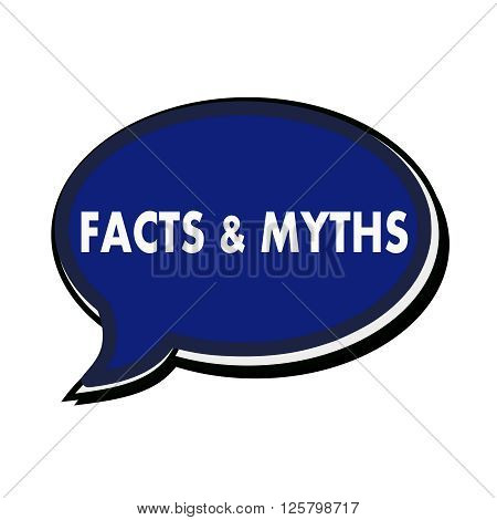 Facts and Myths wording on blue Speech bubbles