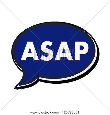 an images of ASAP wording on blue Speech bubbles