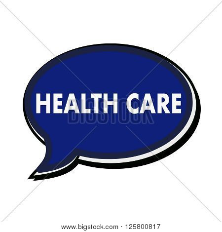 HEALTH CARE wording on blue Speech bubbles