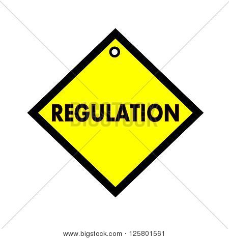 regulation black wording on quadrate yellow background