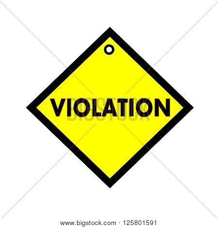 VIOLATION black wording on quadrate yellow background