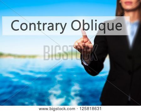 Contrary - Oblique - Businesswoman Hand Pressing Button On Touch Screen Interface.