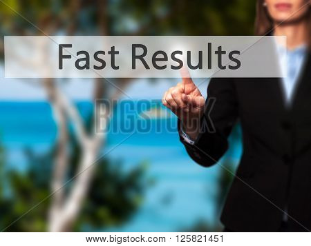 Fast Results - Businesswoman Hand Pressing Button On Touch Screen Interface.