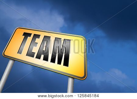 Team spirit at work or business our teamwork banner about us road sign
