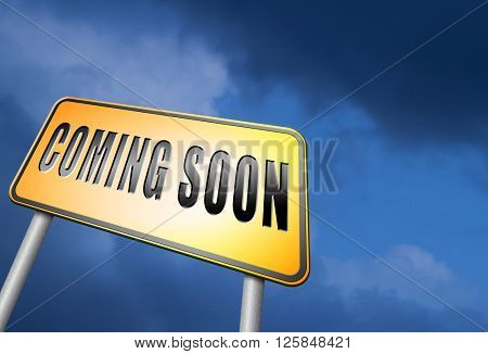 coming soon brand new product release next up promotion and announce road sign or announcement billboard