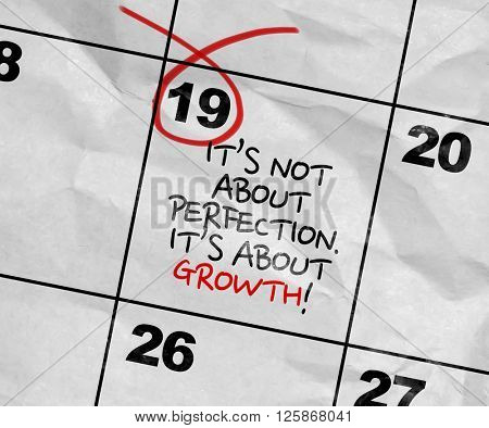 Concept image of a Calendar with the text: Its Not About Perfection Its About Growth