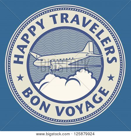 Air mail or travel stamp with text Happy Travelers, Bon Voyage, vector illustration