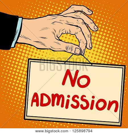 Hand sign no admission pop art retro style. Lettering plate name text input.