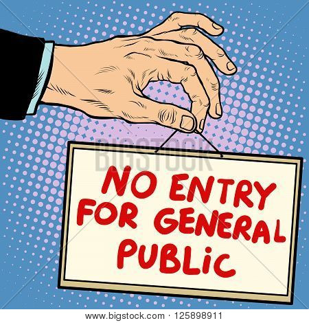 Hand sign no entry for general public pop art retro style. Lettering plate name text input.