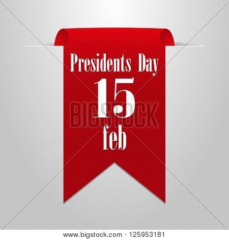 President's Day February 15th. Red label on a gray background