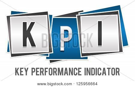 Key performance indicator concept image with text over blue grey background.