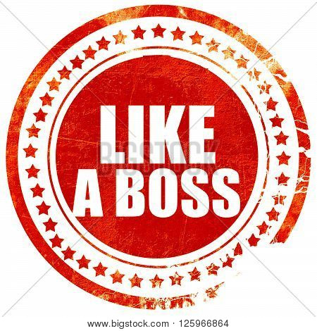 like a boss, isolated red stamp on a solid white background
