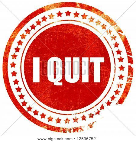 i quit, isolated red stamp on a solid white background