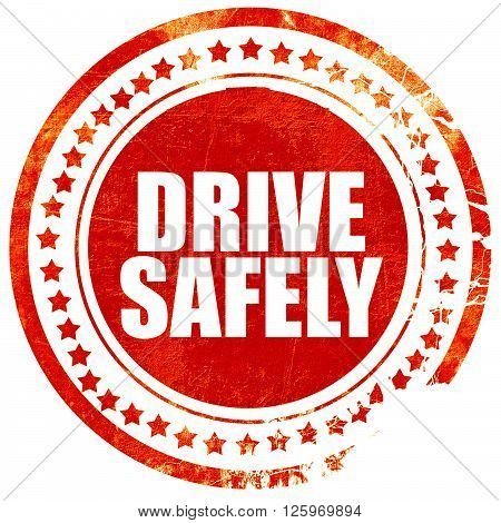 drive safely, isolated red stamp on a solid white background