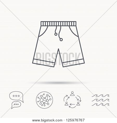 Shorts icon. Casual clothes shopping sign. Global connect network, ocean wave and chat dialog icons. Teamwork symbol.