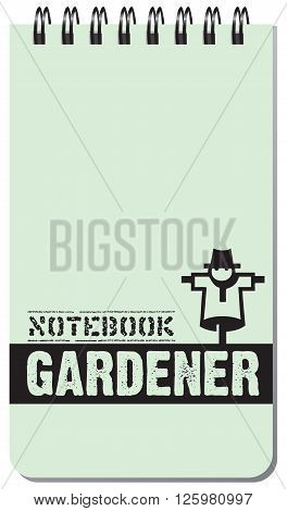 Notebook gardener for notes on a spring. Vector illustration.