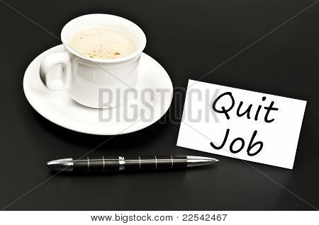 Quit Job Message On Desk With Coffee
