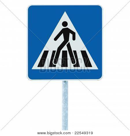 Zebra Crossing Pedestrian Cross Warning Traffic Sign Pole Blue Isolated