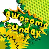 Awesome Sunday - Comic Book Style Word On Abstract Background. poster
