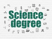 Science Concept: Painted Green Text Science Degree On White Brick Wall Background With  Hand Drawn S poster
