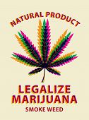 Vector Banner For Legalize Marijuana With Colorful Cannabis Leaf. Natural Product Of Organic Hemp. S poster