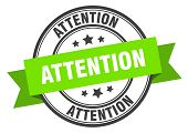 Attention Label. Attention Green Band Sign. Attention poster