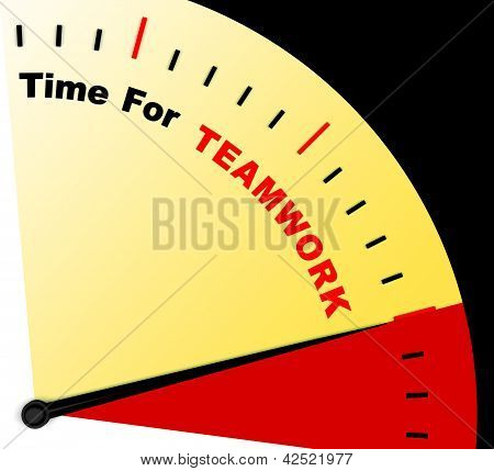 Time For Teamwork Message Represents Combined Effort And Cooperation