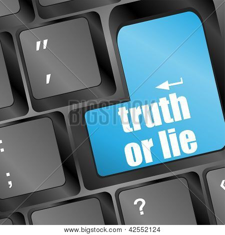 Wording Truth Or Lie On Computer Keyboard