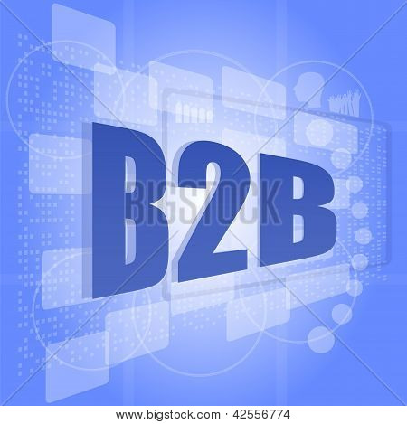 Word B2B On Digital Screen. Business Concept