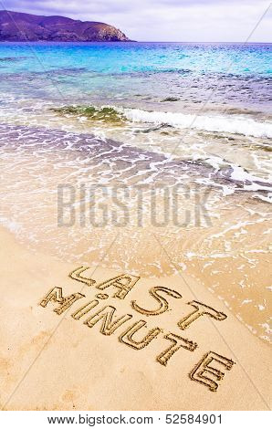 Last Minute Written On Sand, Being Washed Away By Waves