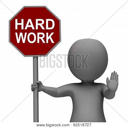 Hard Work Stop Sign Shows Stopping Difficult Working Labour