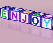 Enjoy Blocks Show Pleasant Relaxing And Pleasing