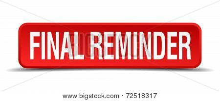 Final Reminder Red 3D Square Button Isolated On White Background