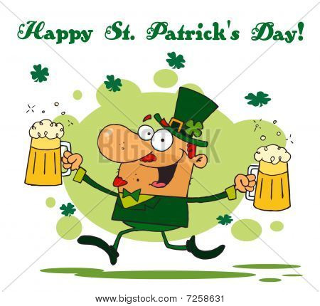 Happy St Patrick's Day Greeting Of A Leprechaun Running With Two Beers