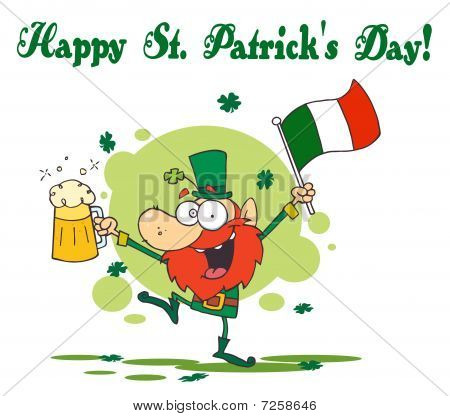 Happy St Patrick's Day Greeting Of A Drunk Leprechuan Dancing With Beer And A Flag