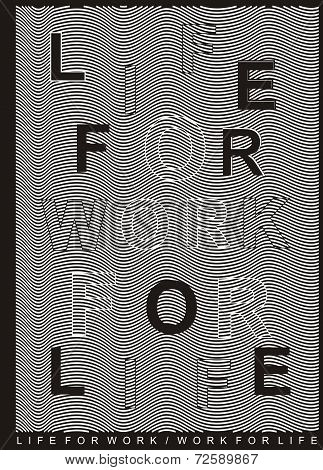 Life for work work for life