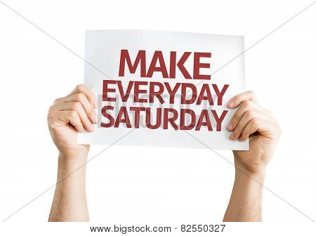 Make Everyday Saturday card isolated on white background