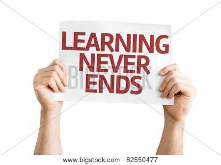 Learning Never Ends card isolated on white background