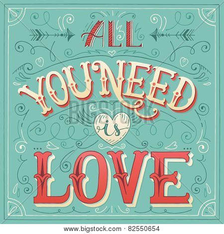 'all You Need Is Love' Hand-lettering For Print, Card, Invitation