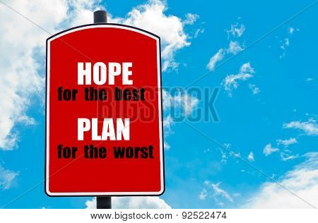 Hope For The Best Plan For The Worst