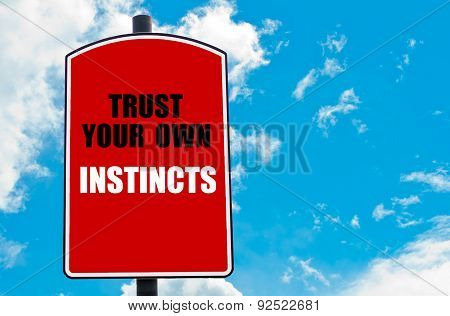 Trust Your Own Instincts